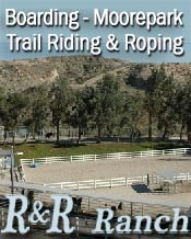R & R ranch ~ Happy Camp Park ~ 9001 Roseland Ave. Moorpark ~ California ~ 70 acres ~ Ocean Views ~ Team Roping ~ Barrel Racing